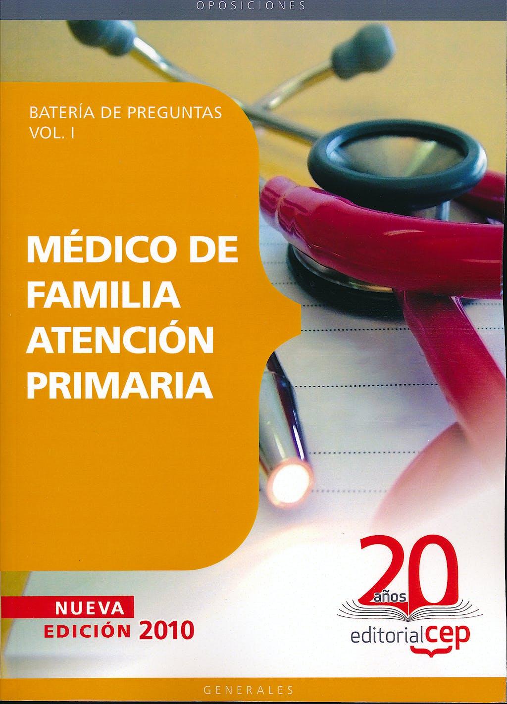 Portada del libro 9788468106175 Medico de Familia Atencion Primaria. Bateria de Preguntas, Vol. I