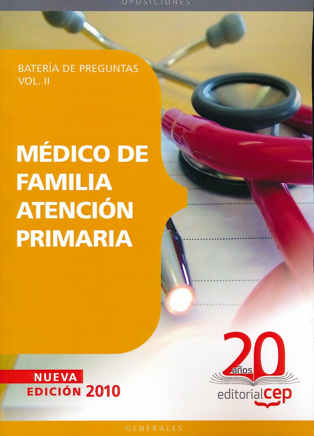 Portada del libro 9788468106182 Medico de Familia Atencion Primaria. Bateria de Preguntas, Vol. II