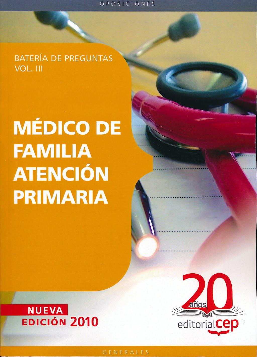 Portada del libro 9788468106243 Medico de Familia Atencion Primaria. Bateria de Preguntas, Vol. III