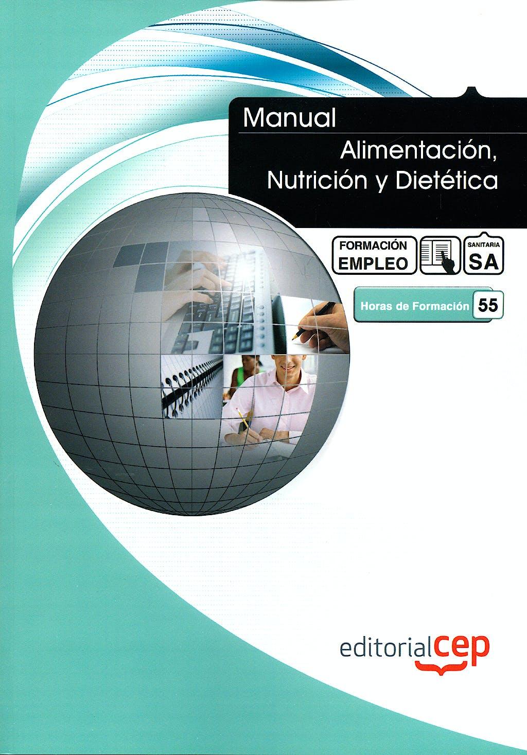 Portada del libro 9788468107615 Alimentacion, Nutricion y Dietetica. Formacion para el Empleo