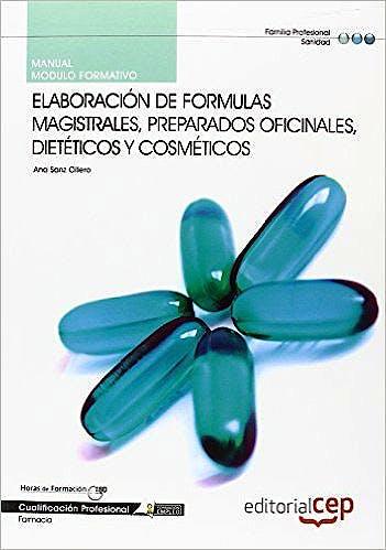 Portada del libro 9788468116563 Manual Elaboracion de Formulas Magistrales, Preparados Oficinales Dieteticos y Cosmeticos. Cualificaciones Profesionales