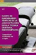 Portada del libro 9788468117089 Cuerpo de Funcionarios Tecnicos de la Administracion de la Comunidad Autonoma de Aragon, Escala Tecnica Sanitaria, Fisioterapeutas. Test