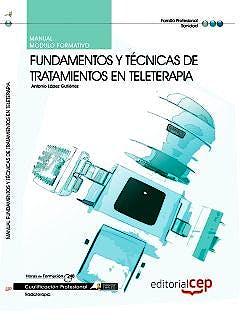 Portada del libro 9788468119649 Manual Fundamentos y Tecnicas de Tratamientos en Teleterapia: Cualificaciones Profesionales