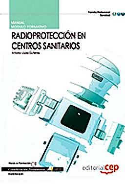 Portada del libro 9788468122724 Manual Radioproteccion en Centros Sanitarios. Cualificaciones Profesionales