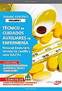 Portada del libro 9788468123622 Tecnico en Cuidados Auxiliares de Enfermeria. Personal Estatutario Servicio de Castilla y Leon (Sacyl). Temario Especifico Vol. I