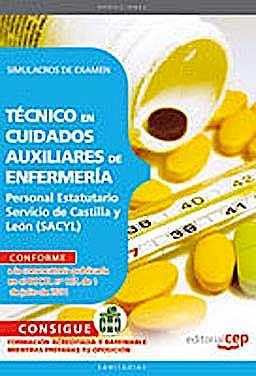 Portada del libro 9788468123653 Tecnico en Cuidados Auxiliares de Enfermeria. Personal Estatutario Servicio de Castilla y Leon (Sacyl). Simulacros de Examen