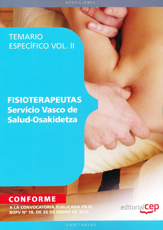 Portada del libro 9788468130187 Fisioterapeutas Servicio Vasco de Salud-Osakidetza. Temario Especifico, Vol. II