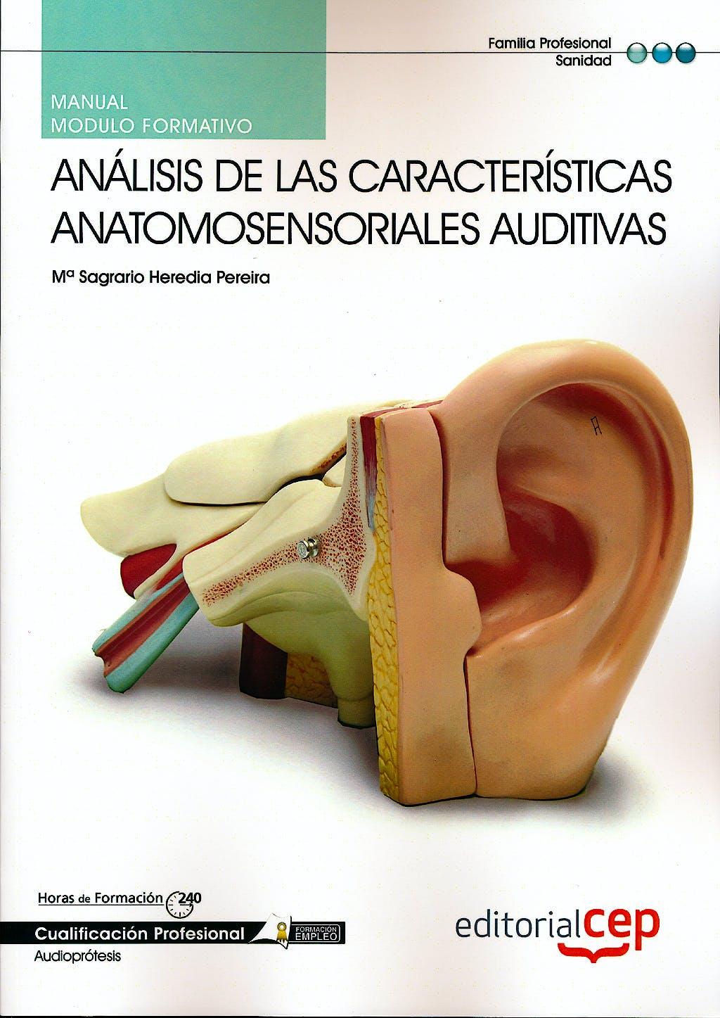 Portada del libro 9788468144047 Manual Analisis de las Caracteristicas Anatomosensoriales Auditivas. Cualificaciones Profesionales