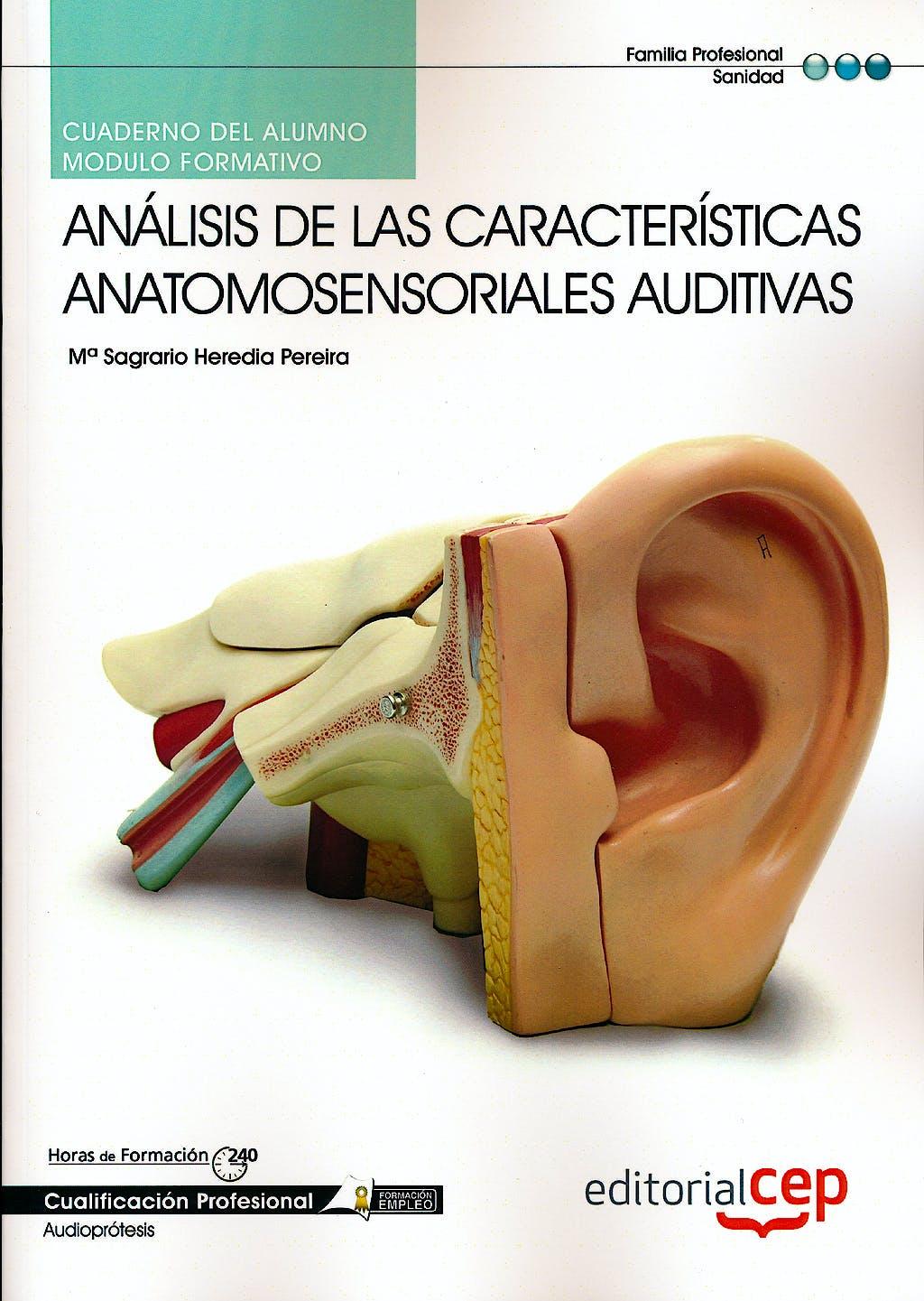 Portada del libro 9788468144054 Cuaderno del Alumno Analisis de las Caracteristicas Anatomosensoriales Auditivas. Cualificaciones Profesionales