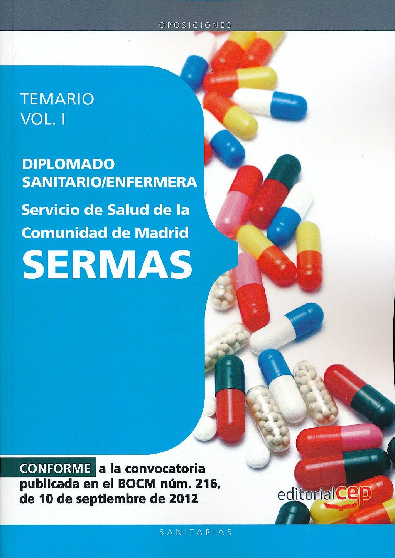 Portada del libro 9788468145136 Diplomado Sanitario/Enfermera Servicio de Salud de la Comunidad de Madrid (SERMAS). Temario, Vol. I