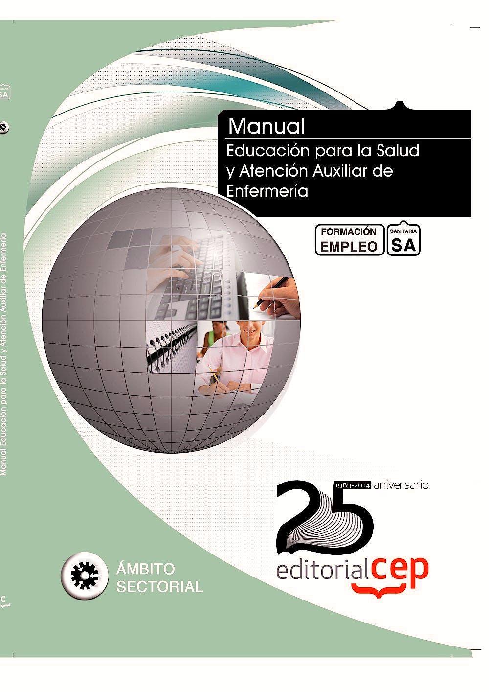 Portada del libro 9788468153643 Manual. Educacion para la Salud y Atencion Auxiliar de Enfermeria. Formacion para el Empleo