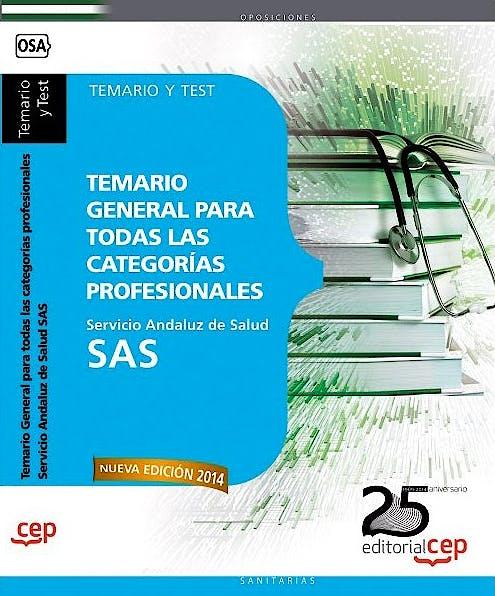 Portada del libro 9788468153810 Temario General para Todas las Categorias Profesionales Servicio Andaluz de Salud (Sas). Temario y Test