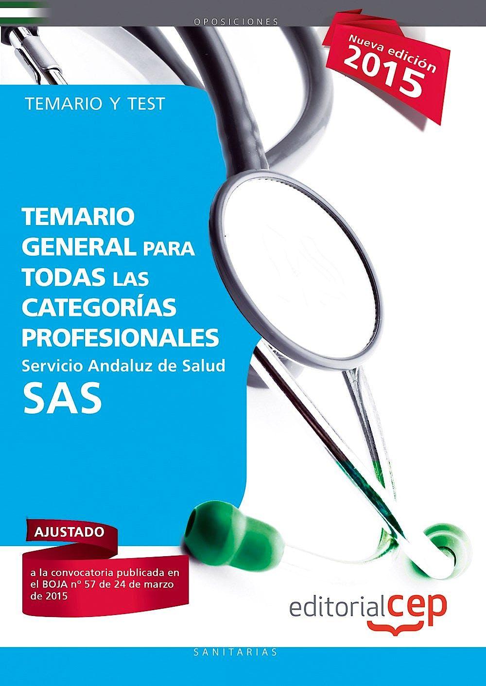 Portada del libro 9788468157344 Temario General para Todas las Categorias Profesionales Servicio Andaluz de Salud (Sas). Temario y Test