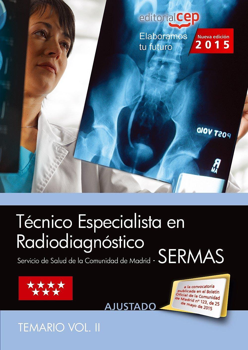 Portada del libro 9788468158440 Técnico Especialista en Radiodiagnóstico Servicio de Salud de la Comunidad de Madrid (SERMAS). Temario, Vol. II