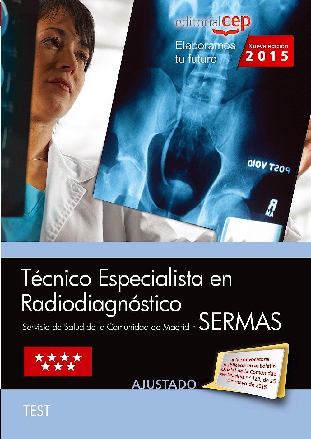 Portada del libro 9788468158457 Técnico Especialista en Radiodiagnóstico Servicio de Salud de la Comunidad de Madrid (SERMAS). Test