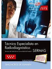 Portada del libro 9788468158464 Técnico Especialista en Radiodiagnóstico Servicio de Salud de la Comunidad de Madrid (SERMAS). Simulacros de Examen