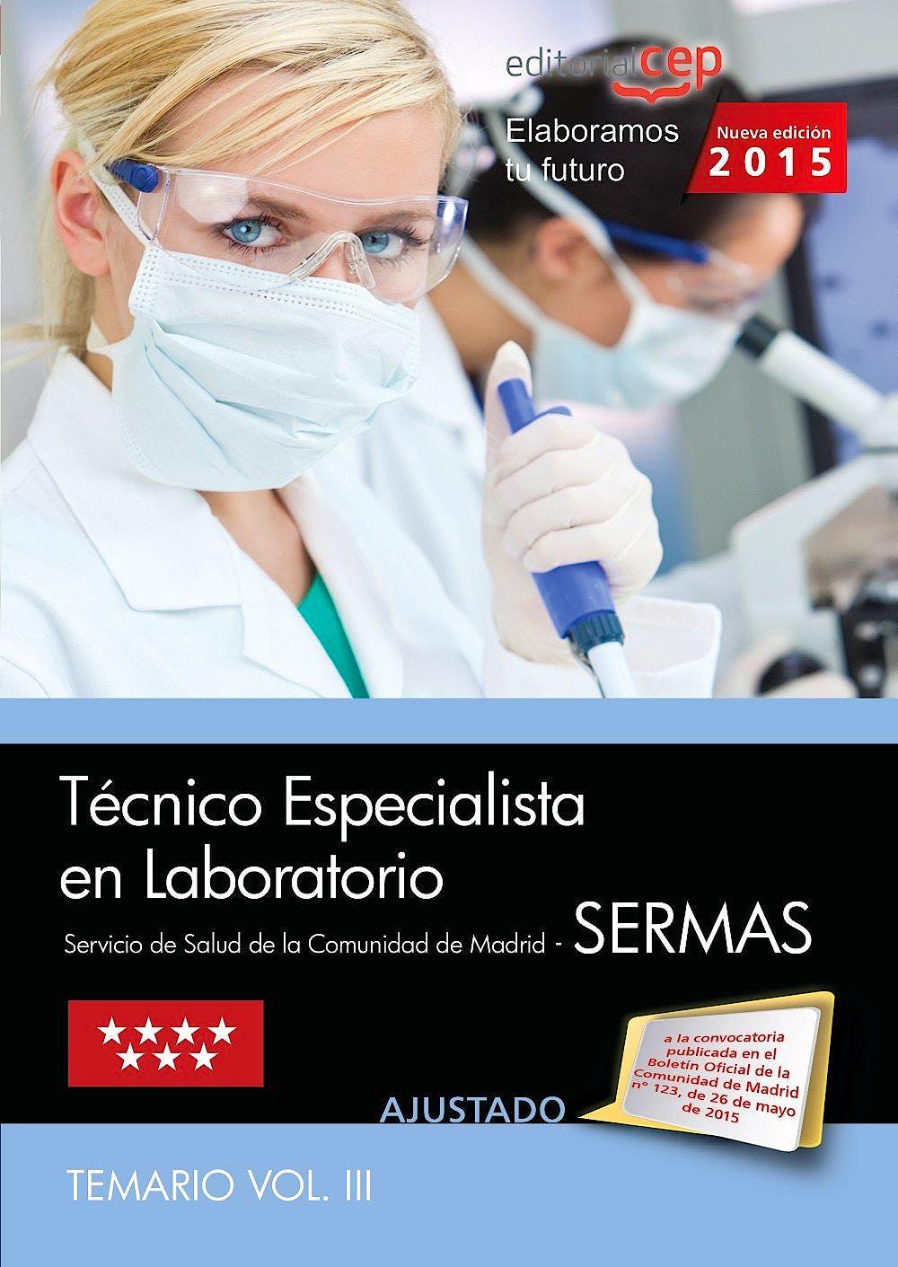 Portada del libro 9788468159003 Técnico Especialista en Laboratorio Servicio de Salud de la Comunidad de Madrid (SERMAS). Temario, Vol. III