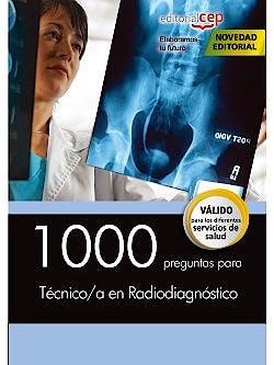 Portada del libro 9788468164717 1000 Preguntas para Técnico/a en Radiodiagnóstico