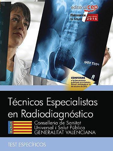 Portada del libro 9788468171616 Técnicos Especialistas en Radiodiagnóstico Conselleria de Sanitat Universal i Salut Pública Generalitat Valenciana. Test Específicos