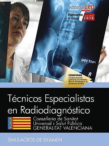Portada del libro 9788468171623 Técnicos Especialistas en Radiodiagnóstico Conselleria de Sanitat Universal i Salut Pública Generalitat Valenciana. Simulacros de Examen