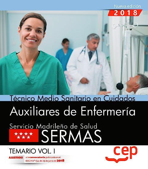 Portada del libro 9788468172460 Técnico Medio Sanitario en Cuidados Auxiliares de Enfermería Servicio Madrileño de Salud (SERMAS). Temario, Vol. I