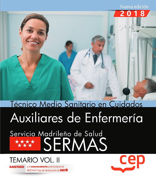 Portada del libro 9788468172477 Técnico Medio Sanitario en Cuidados Auxiliares de Enfermería Servicio Madrileño de Salud (SERMAS). Temario, Vol. II