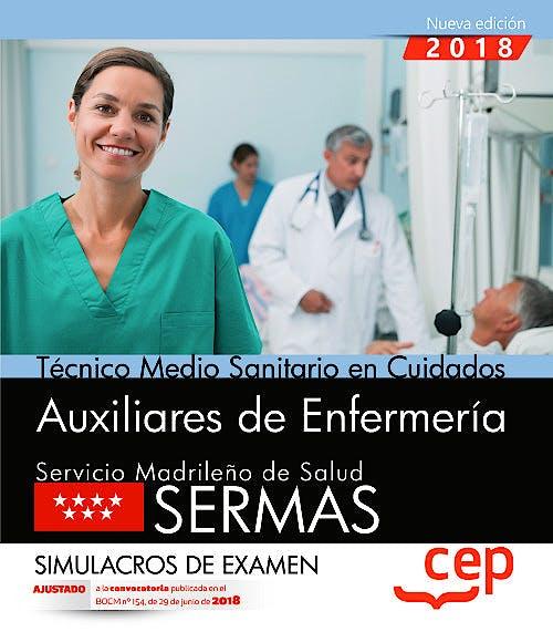 Portada del libro 9788468172491 Técnico Medio Sanitario en Cuidados Auxiliares de Enfermería Servicio Madrileño de Salud (SERMAS). Simulacros de Examen