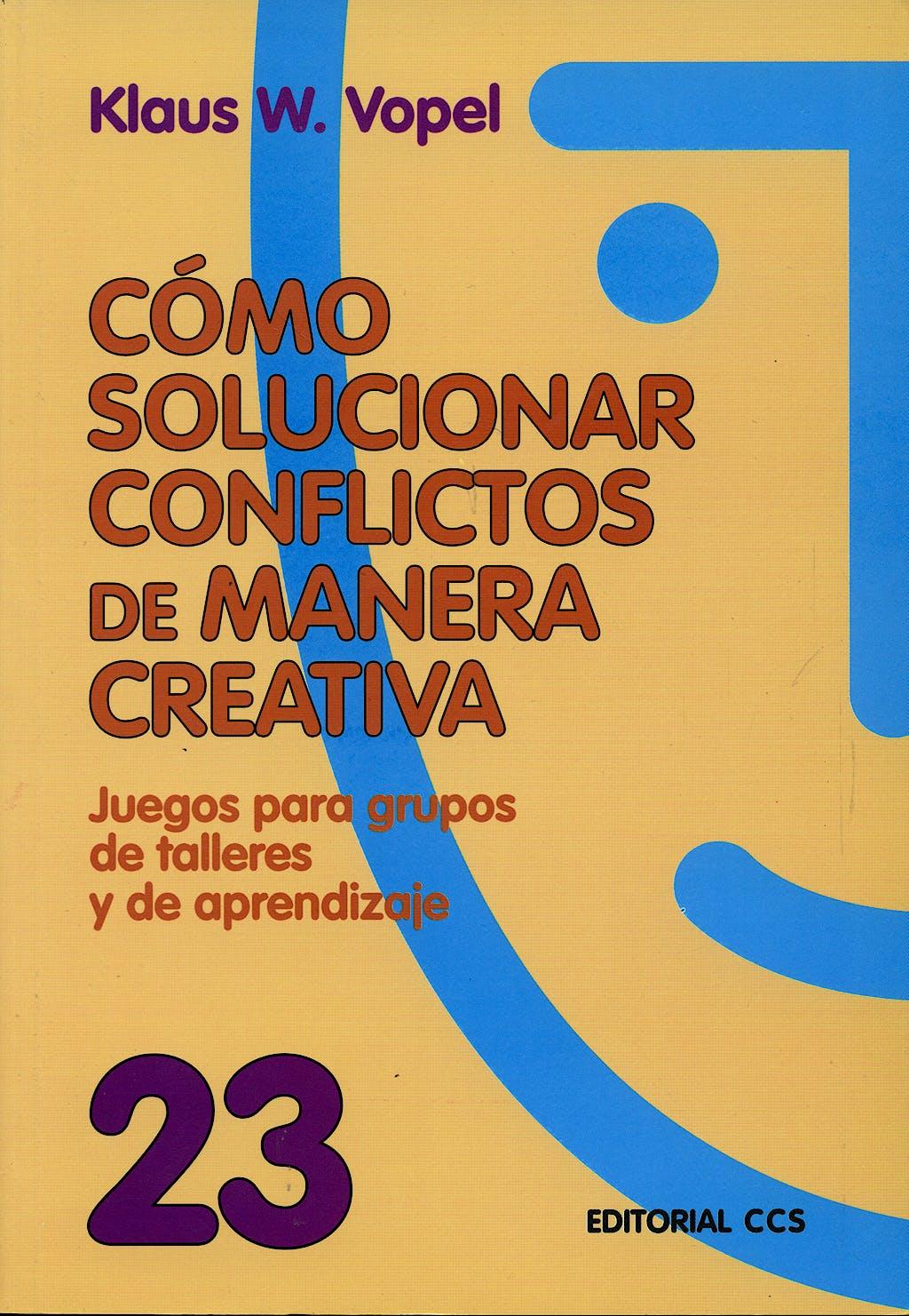 Portada del libro 9788470436024 Como Solucionar Conflictos de manera Creativa