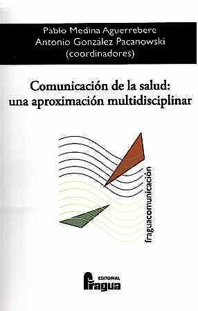 Portada del libro 9788470744471 Comunicacion de la Salud: Una Aproximacion Multidisciplinar