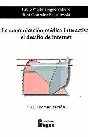 Portada del libro 9788470745171 La Comunicación Médica Interactiva. El Desafío de Internet