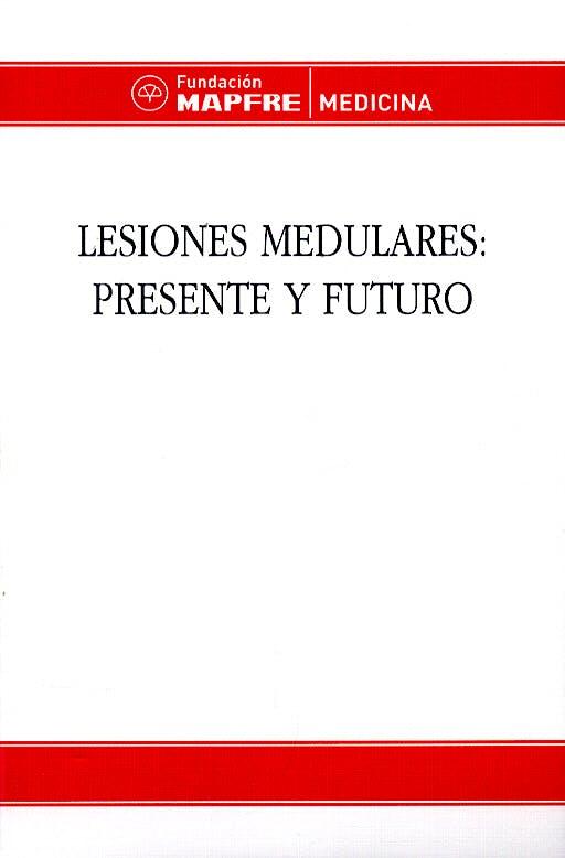 Portada del libro 9788471007216 Lesiones Medulares: Presente y Futuro