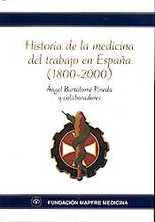 Historia de la Medicina del Trabajo en España (1800-2000)