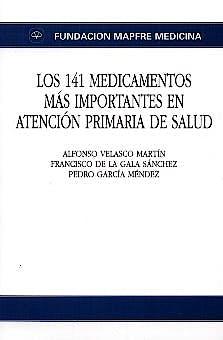 Portada del libro 9788471007674 Los 141 Medicamentos mas Importantes en Atencion Primaria de Salud