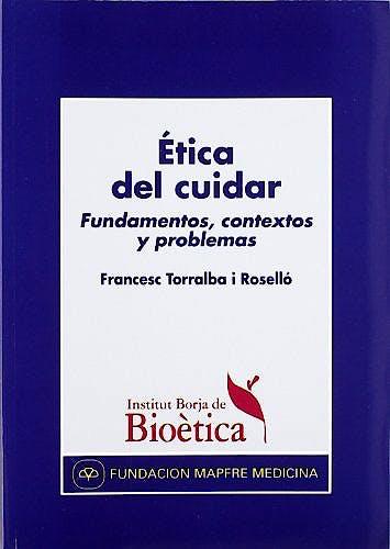 Portada del libro 9788471007704 Ética del Cuidar. Fundamentos, Contextos y Problemas