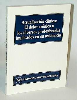 Portada del libro 9788471008060 Actualizacion Clinica: El Dolor Cronico y los Diversos Profesionales I