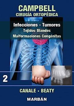 Portada del libro 9788471010728 CAMPBELL Cirugía Ortopédica, Tomo 2: Infecciones. Tumores. Tejidos Blandos. Malformaciones Congénitas