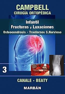 Portada del libro 9788471010919 Campbell Cirugía Ortopédica, Tomo 3: Infantil, Fracturas y Luxaciones, Osteocondrosis, Trastornos S. Nervioso
