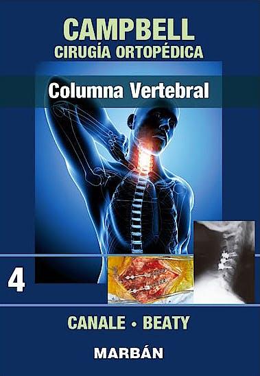 Portada del libro 9788471011015 CAMPBELL Cirugía Ortopédica, Tomo 4: Columna Vertebral