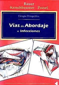 Portada del libro 9788471012326 Cirugía Ortopédica, Vol. 1: Vías de Abordaje e Infecciones