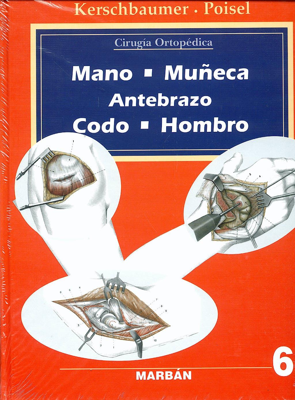 Portada del libro 9788471012388 Cirugía Ortopédica, Vol. 6: Mano, Muñeca, Antebrazo, Codo y Hombro