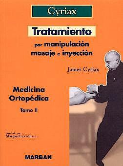 Portada del libro 9788471013378 Medicina Ortopedica, Tomo Ii: Tratamiento por Manipulacion, Masaje e Inyeccion