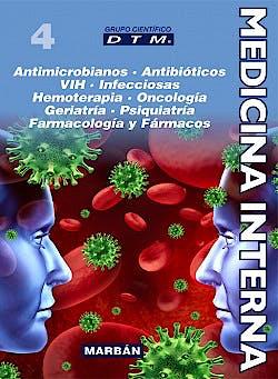 Portada del libro 9788471014092 Medicina Interna DTM, Vol. 4: Antimicrobianos, Antibióticos, VIH, Infecciosas, Hemoterapia, Oncología, Geriatría, Psiquiatría, Farmacol. (Ed. Premium)
