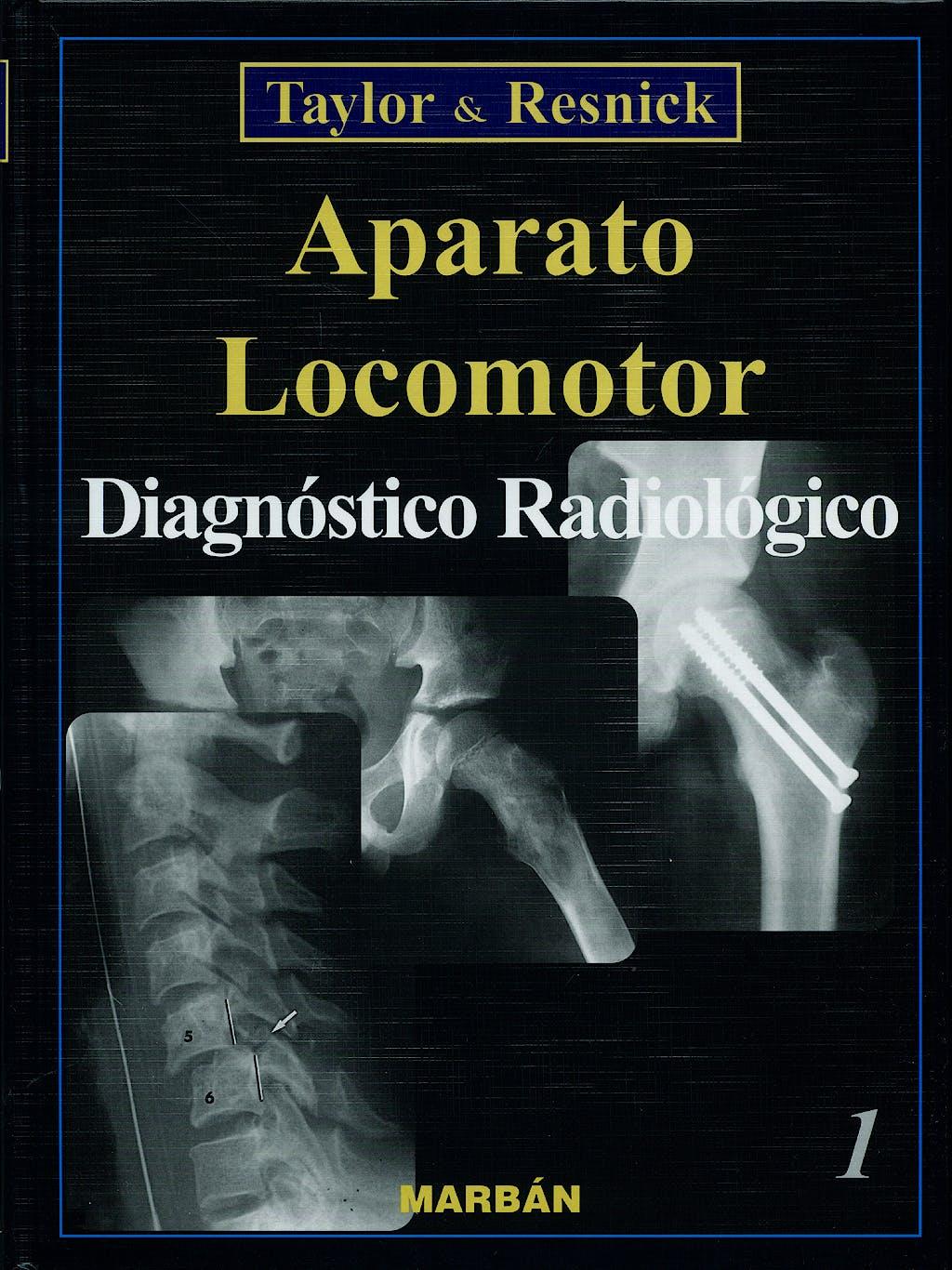 Portada del libro 9788471014177 Aparato Locomotor. Diagnóstico Radiológico, 2 Vols.
