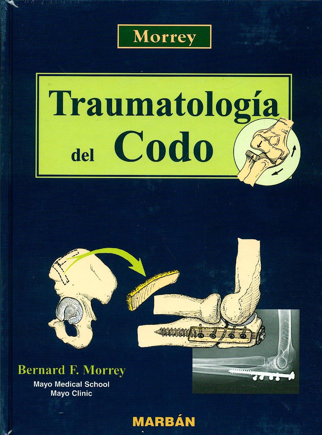 Portada del libro 9788471014207 Morrey Traumatología del Codo