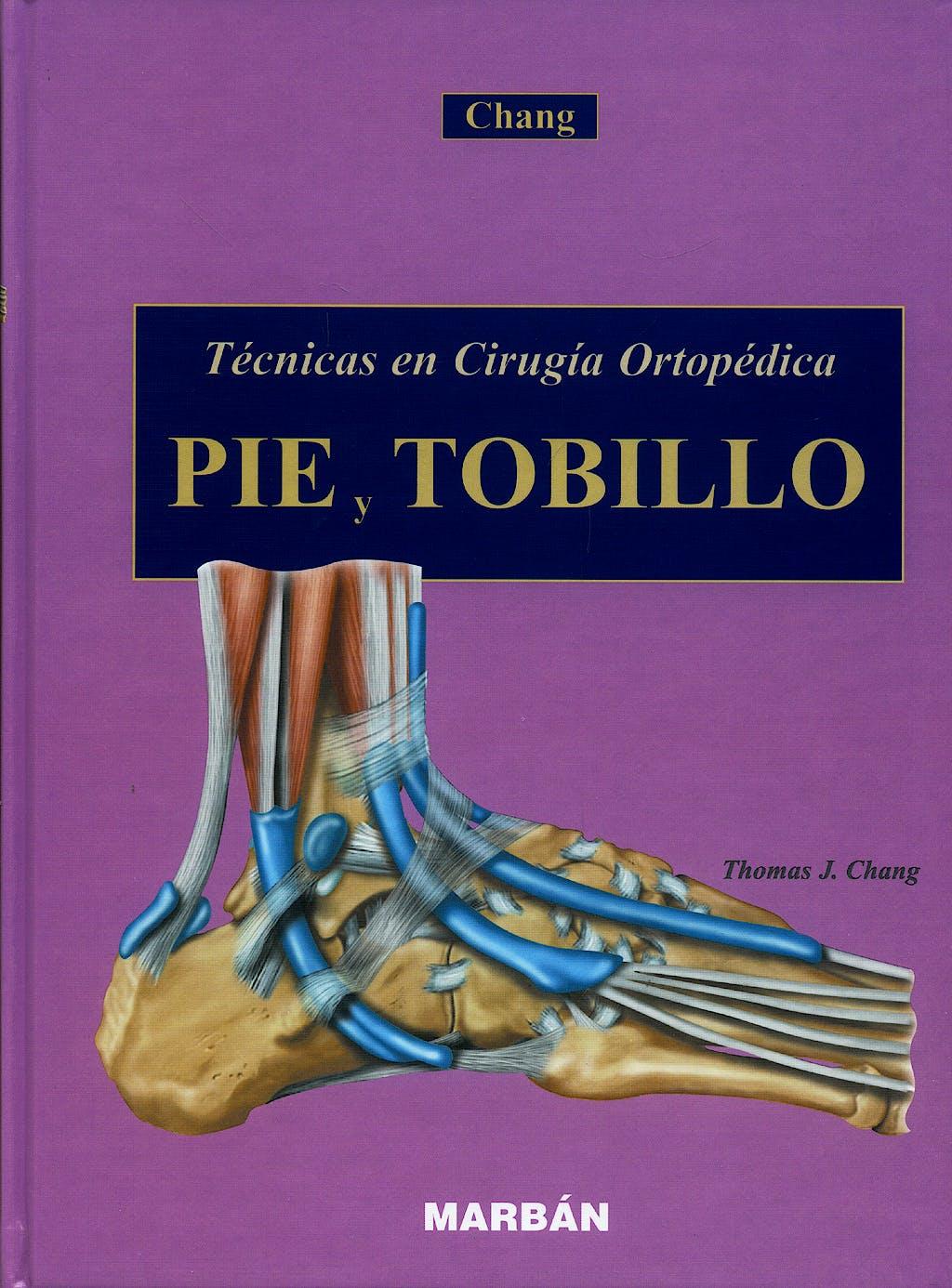 Portada del libro 9788471015037 Pie y Tobillo. Técnicas en Cirugía Ortopédica
