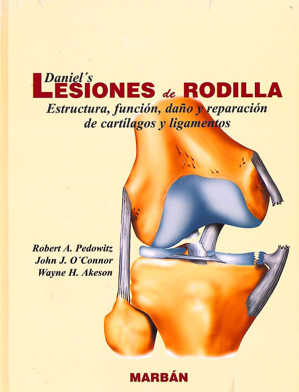 Portada del libro 9788471015709 Daniel's Lesiones de Rodilla. Estructura, Función, Daño y Reparación de Cartílagos y Ligamentos (Tapa Dura)