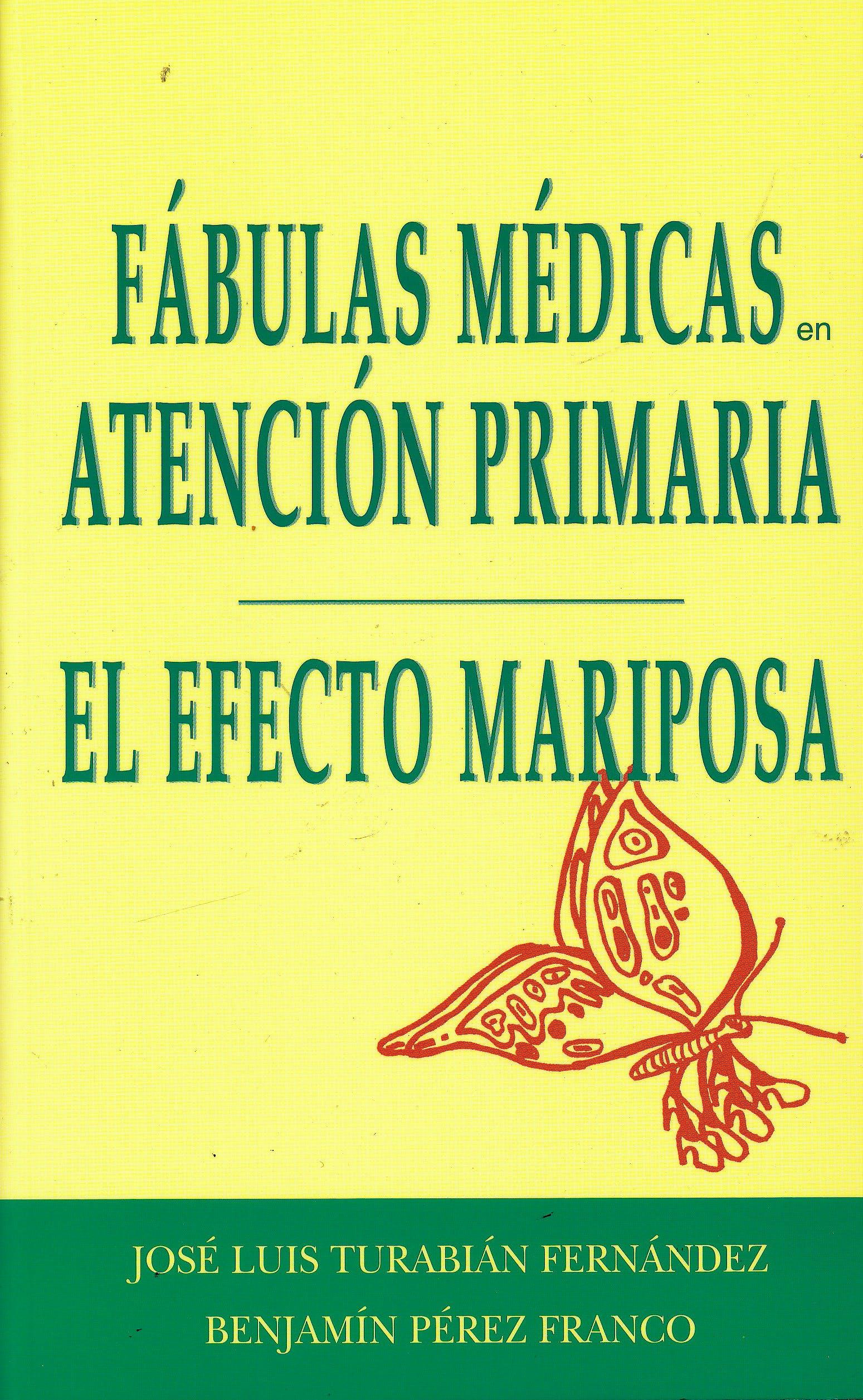 Portada del libro 9788471015846 El Efecto Mariposa (Fábulas Médicas en Atención Primaria)