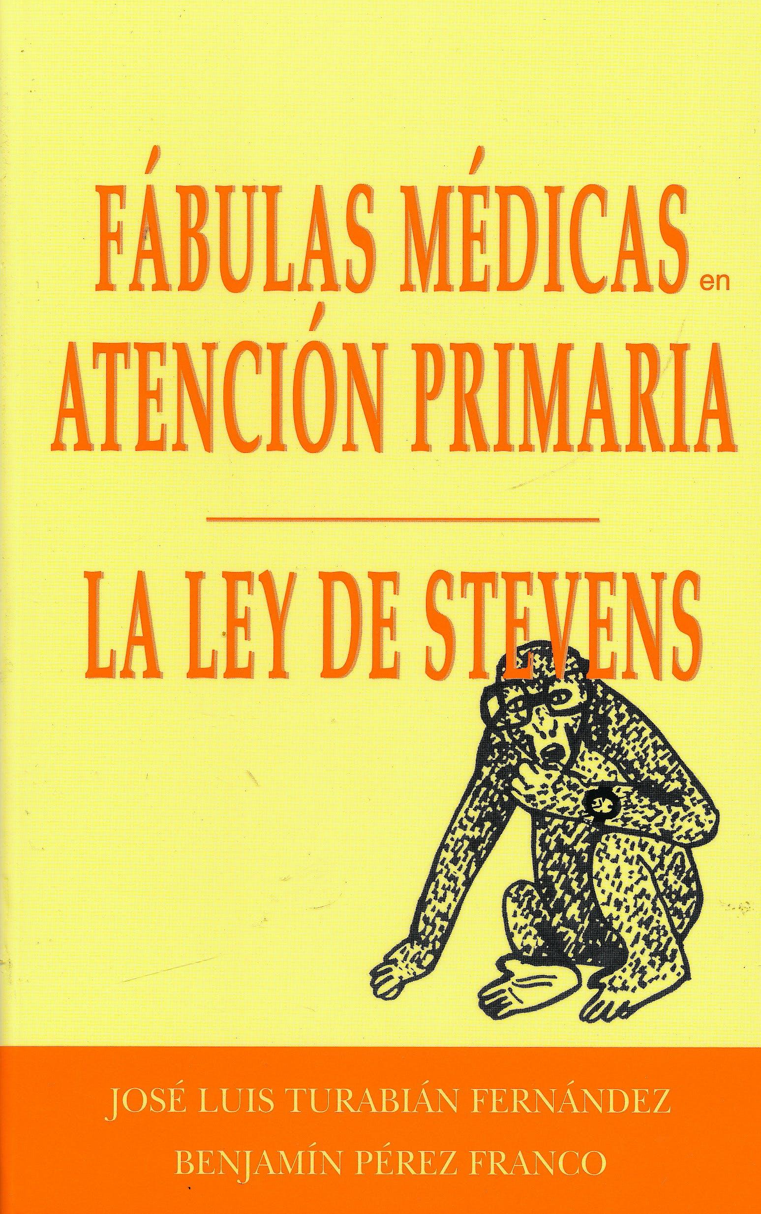 Portada del libro 9788471015860 La Ley de Stevens (Fábulas Médicas en Atención Primaria)