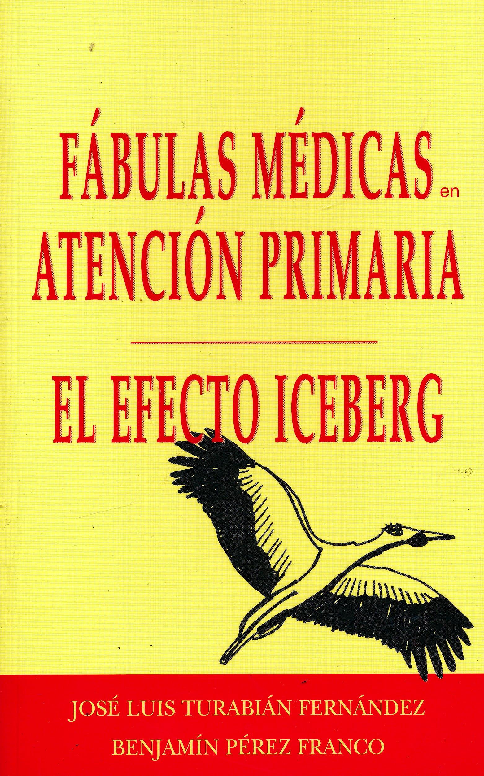 Portada del libro 9788471015877 El Efecto Iceberg (Fábulas Médicas en Atención Primaria)