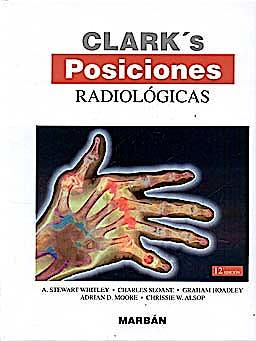 Portada del libro 9788471017178 Clark's Posiciones Radiologicas (Tapa Dura)